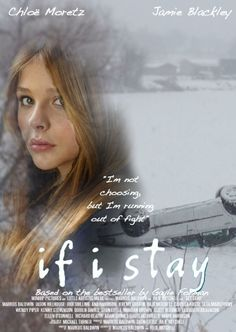 If I Stay-great book....can't wait to see the movie!