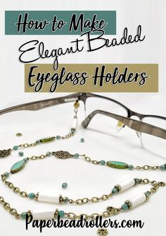 Love this elegant looking eyeglass chain! We used beading wire and chain to make this adorable look. This beading pattern also looks great for lanyards and necklaces! Make Paper Beads, How To Make Beads, Jewelry Findings, Beaded Jewelry, Handmade Jewelry, Diy Necklace, Necklaces, Bracelets, Beaded Boxes