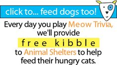 Answer a trivia question, and whether you get it right or wrong, they will still donate free kibble to help feed dogs and cats.  You can do this daily and it's fun and free!