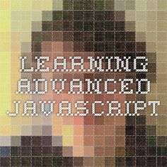 Learning Advanced JavaScript by John Resig