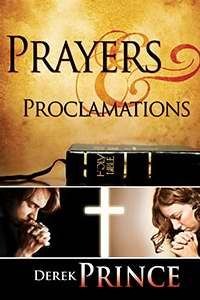 PRAYERS & PROCLAMATIONS by Derek Prince, Whitaker House. Power-filled scriptures. This book is perfect to have on hand when you don't know the words to pray.