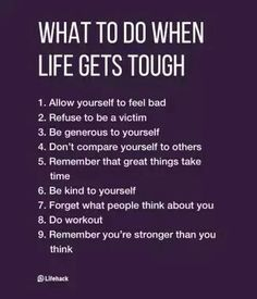 What To Do When Life Gets Tough                              …