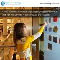 #Cloud based #touchscreen #digitalsignage solutions provide staff with the ultimate in #performance and #reliability. #TucanaGlobalTechnology #Manufacturer #HongKong