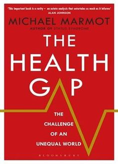 The Health Gap: The Challenge Of An Unequal World PDF