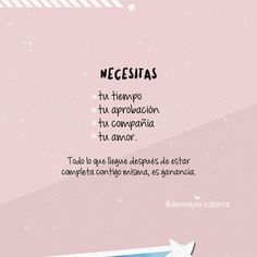 Te necesitas, hoy y siempre. . . . . ✒ #diannajuarezibarra . . . . #amorpropio #reflexión #pensamientospositivos #selfcare #selflove… More Than Words, Some Words, Inspirational Quotes For Women, Motivational Quotes, Shakira Quotes, Best Quotes, Love Quotes, Bubble Quotes, Empowerment Quotes
