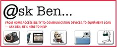 For questions about equipment and PALS,  just Ask Ben, our Chapter's Assistive Technologist. Click for an archive of all our articles > http://als-ny.org/index.php?page=for_patients&sub=ask_ben