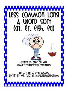 This Words Their Way inspired word sort focuses on less common long a words (ay, ey, eigh, ea). There are 16 words to sort and a homework sheet inc...
