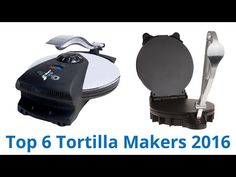 6 Best Tortilla Makers 2016 - YouTube