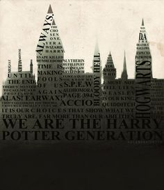"""""""The stories we love best do live in us forever.""""  We are the Harry Potter generation."""