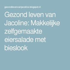 Gezond leven van Jacoline: Makkelijke zelfgemaakte eiersalade met bieslook
