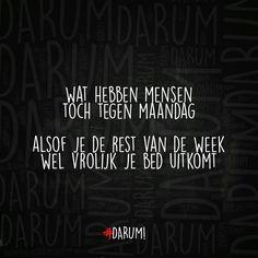 grappige maandag spreuken 49 beste afbeeldingen van darum   Dutch quotes, Hilarious quotes  grappige maandag spreuken