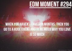 Hoping the next one is sooner then Skrillex in May. #EDM