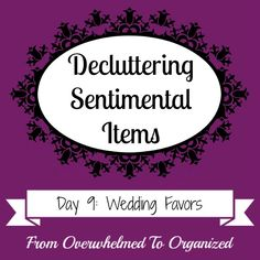 Tips for Decluttering Wedding Favors {Decluttering Sentimental Items - Day 9} | From Overwhelmed to Organized: Tips for Decluttering Wedding Favors {Decluttering Sentimental Items - Day 9}