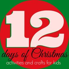 12 Days of Christmas for Kids: Activities & Crafts