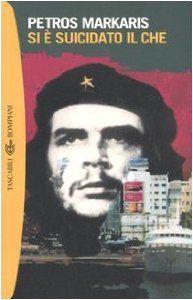 Amazon.it: Si è suicidato il Che - Petros Markaris, A. Di Gregorio - Libri