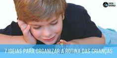 7 ideias para organizar rotina das crianças :http://blogchegadebagunca.com.br/7-ideias-para-organizar-rotina-das-criancas/