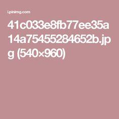 41c033e8fb77ee35a14a75455284652b.jpg (540×960)