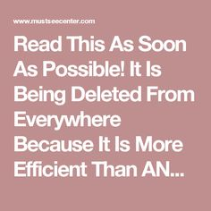 Read This As Soon As Possible! It Is Being Deleted From Everywhere Because It Is More Efficient Than ANY Medicine! - Must See Center