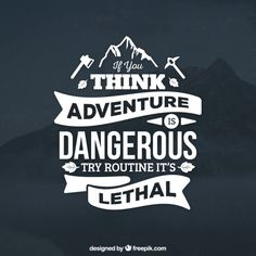 Adventure Is Dangerous Quotes - QuotesOnImages Typography Quotes, Typography Inspiration, Design Inspiration, Lettering Design, Logo Design, Graphic Design, Motivational Quotes, Inspirational Quotes, Quotable Quotes
