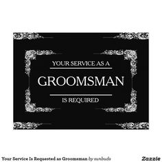 Your Service Is Requested as Groomsman 5x7 Paper Invitation Card