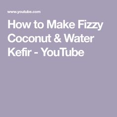 How to Make Fizzy Coconut & Water Kefir from Kefir Grains (Probiotic Drink) Kombucha Fermentation, Probiotic Drinks, Water Kefir, Coconut Water, Plant Based Recipes, Grains, Youtube, Seeds, Youtubers