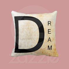 Inspirational Word Art- Dream Pillows from Zazzle.com