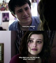 Reminder from 13 Reasons Why to tell someone you love them while you still have the chance...