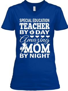 Teacher By Day Amazing Mom By Night True Royal T-Shirt Front