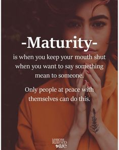 Maturity quotes - 50 Most Powerful Strong Mind Quotes to Inspire You Karma Quotes, Girly Quotes, Reality Quotes, Deep Quotes, Mood Quotes, Wisdom Quotes, True Quotes, Motivational Quotes, Silence Quotes