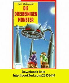 Die Dreibeinigen Monster (9783401015507) John Christopher , ISBN-10: 3401015508  , ISBN-13: 978-3401015507 ,  , tutorials , pdf , ebook , torrent , downloads , rapidshare , filesonic , hotfile , megaupload , fileserve