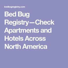 Bed Bug Registry—Check Apartments and Hotels Across North America