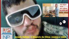 Amado Batista- O Negócio da China- música e vídeo