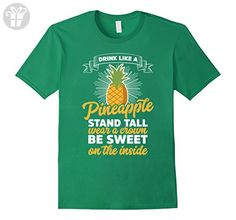 Mens Dink Like A Pineapple Stand Tall Wear A Crown Pun Humor Tee Small Kelly Green - Funny shirts (*Amazon Partner-Link)