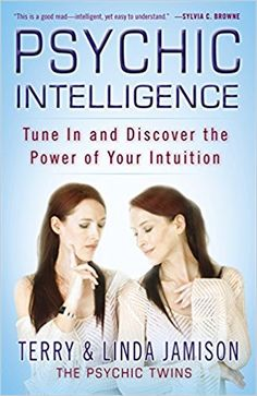 Amazon.com: Psychic Intelligence: Tune In and Discover the Power of Your Intuition (9780446563413): Terry Jamison, Linda Jamison: Books