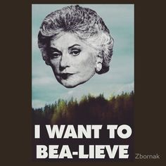 Bea Arthur - I want to Bea-lieve