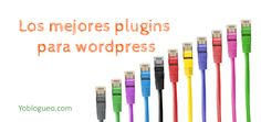Los mejores plugins de wordpress para tu blog. En este post vamos mejorar tu blog y añadir mas funciones increíbles para tu blog ¿te atreves? #plugins #wodpress #blog #blogging #bloggingTips