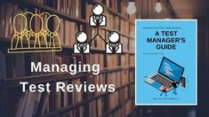 A Test Manager guide to Managing test Reviews Test Plan, Software Testing, Creating A Business, Business Planning, Investigations, Management, Shop Plans