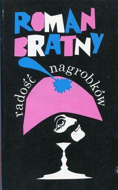 """""""Radość nagrobków"""" Roman Bratny Cover by Juliusz Puchalski Published by Wydawnictwo Iskry 1982"""