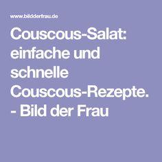 Couscous-Salat: einfache und schnelle Couscous-Rezepte. - Bild der Frau