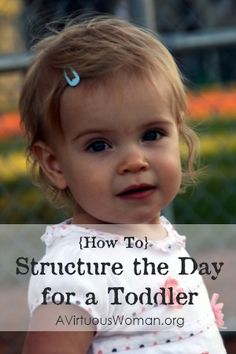 Do you feel like something's missing from your day - like order, peace, and joy? Learn how to structure the day for a toddler.