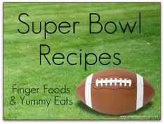 Mommy's Kitchen: Super Bowl & Game Day Recipe's. Becasue It's all about the Food.
