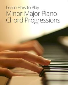 Minor-Major Piano Chord Progressions