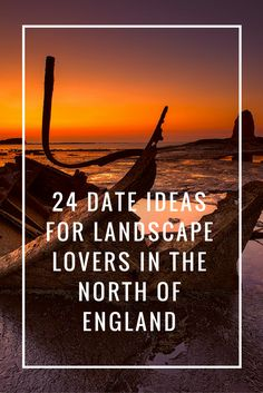 24 Date Ideas For Landscape Lovers In The North Of England