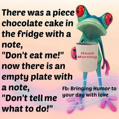 There Was A Piece Of Cake In The Fridge Pictures, Photos, and Images for Facebook, Tumblr, Pinterest, and Twitter