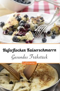Oatmeal pancakes- Healthy oatmeal Kaiserschmarrn – with blueberries – smarter – calories: 400 kcal – time: 25 min. Clean Eating Recipes For Dinner, Clean Eating Meal Plan, Clean Eating Breakfast, Clean Eating Snacks, Healthy Eating, Healthy Breakfast Recipes, Healthy Snacks, Healthy Recipes, Blueberries