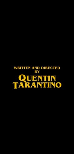 Quentin Tarantino - Written and Directed By Quentin Tarantino - Wallpaper