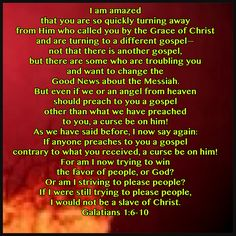 """A warning to modern """"feel good"""" evangelical charismatic leaders. Stick to the Gospel that God gave and not what you want it to say.  Galatians 1:6-10"""