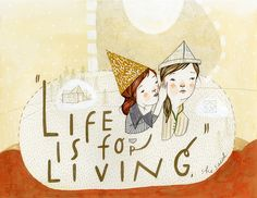 life is for living - rebecca green