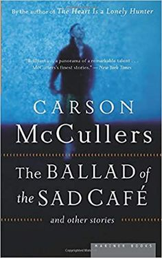 The Ballad of the Sad Cafe: and Other Stories: McCullers, Carson: 9780618565863: Amazon.com: Books I Love Books, Books To Read, Must Read Classics, The Woman In White, Tiny Prints, Fiction And Nonfiction, What Book, Human Emotions, Short Stories