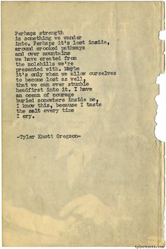 Typewriter Series #1210 by Tyler Knott Gregson*Chasers of the Light, is available through Amazon, Barnes and Noble, IndieBound , Books-A-Million , Paper Source or Anthropologie *